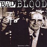 Badblood Ignorance Is Bliss