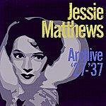 Jessie Matthews Archive '27-'37