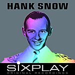 Hank Snow Six Play: Hnk Snow - Ep