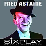 Fred Astaire Six Play: Fred Astaire - Ep