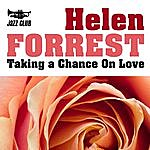 Helen Forrest Taking A Chance On Love