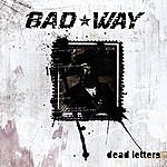 Bad Way Dead Letters