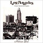 Adrian Bal Los Angeles