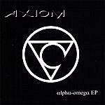 Axiom Alpha-Omega Ep