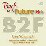 Bach To The Future Bach To The Future: Live Volume I
