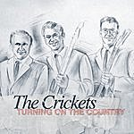 The Crickets The Crickets - Turning On The Country