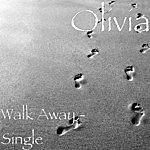 Olivia Walk Away - Single