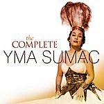 Yma Sumac The Complete Yma Sumac