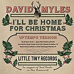 David Myles I'll Be Home For Christmas ( Uptempo Version ) - Single