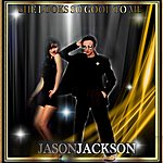 Jason Jackson You Look So Good To Me - Single