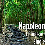 Napoleon I Choose - Single