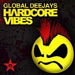 Global Deejays Hardcore Vibes - Taken From Superstar