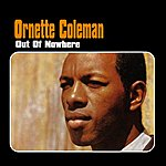 Ornette Coleman Out Of Nowhere