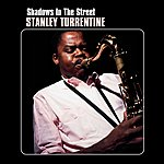 Stanley Turrentine Shadows In The Streets