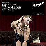 Dub Talk To Me