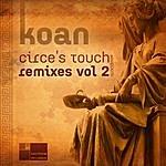 Koan Circe's Touch Remixes Vol 2
