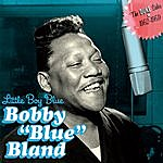 Bobby 'Blue' Bland Little Boy Blue. The Duke Sides, 1952-1960