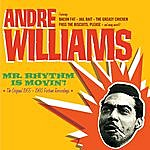 Andre Williams Mr. Rhythm Is Movin'!. The Original 1955-1960 Fortune Recordings