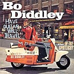 Bo Diddley Have Guitar, Will Travel + In The Spotlight. The Definitive Remastered Edition (Bonus Track Version)