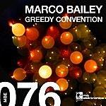Marco Bailey Greedy Convention