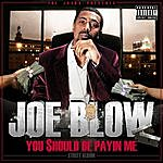 Joe Blow The Jacka Presents: You Should Be Payin Me