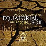 DJ 3000 Equatorial Soil Antennasia Remix
