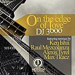 DJ 3000 On The Edge Of Love