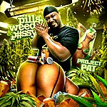 Project Pat Pills, Weed & P#Ssy