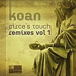 Koan Circe's Touch Remixes Vol 1