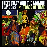 Steve Riley & The Mamou Playboys Trace Of Time