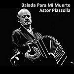 Astor Piazzolla Balada Para MI Muerte