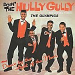 The Olympics Doin' The Hully Gully & Dance By The Light Of The Moon (Bonus Track Version)