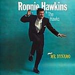 Ronnie Hawkins Ronnie Hawkins & The Hawks + Mr. Dynamo (Bonus Track Version)