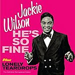 Jackie Wilson He's So Fine + Lonely Teardrops. The Definitive Remastered Edition (Bonus Track Version)