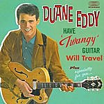 """Duane Eddy Have """"Twangy"""" Guitar, Will Travel + Especially For You (With The Rebels) [Bonus Track Version]"""