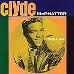 Clyde McPhatter Clyde + Rock & Roll (Bonus Track Version)