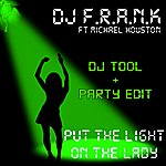 DJ F.R.A.N.K Put The Light On The Lady (Featuring Michael Houston)