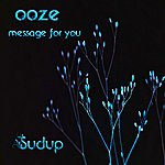 Ooze Message For You