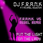 DJ F.R.A.N.K Put The Light On The Lady
