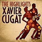 Xavier Cugat The Highlights