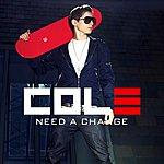 Cole Need A Change - Single