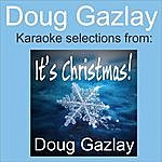 Doug Gazlay Doug Gazlay: Karaoke Selections From It's Christmas!