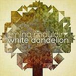 Mina Mauldin White Dandelion