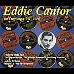 Eddie Cantor The Early Days (1917-1921)