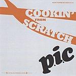 P.I.C. Cookin' From Scratch
