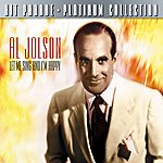 Al Jolson Hit Parade Platinum Collection Al Jolson Let Me Sing And I'm Happy