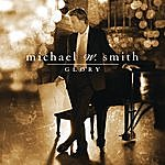 Michael W. Smith Glory