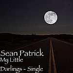 Sean Patrick My Little Darlings - Single