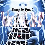 Dennis Paul Under A Spell - The Ep