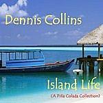 Dennis Collins Island Life (A Pina Colada Collection)